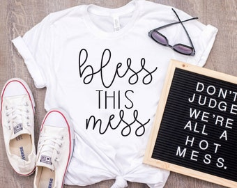 Bless This Mess, Women's Shirt, Hot Mess, Blessed, Blessed Mom, Mama Shirt, mom Shirt