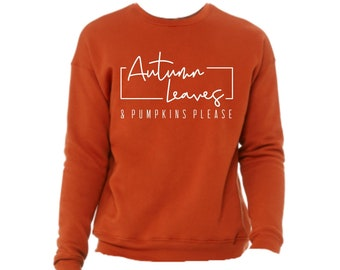 Autumn Leaves and Pumpkins Please Sweatshirt