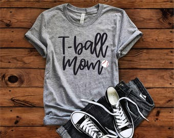 T-ball Mom Shirt, Tee ball Mom T-shirt, T-ball Mom, Tee Ball Mom, Baseball Mom
