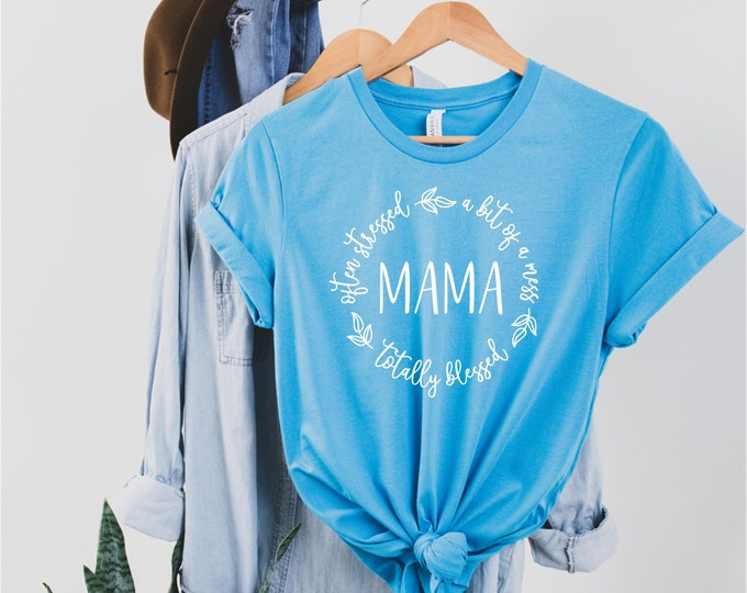 Featured listing image: Often Stressed, A Bit of a Mess, Always Blessed Mama T-shirt, Mom Shirt