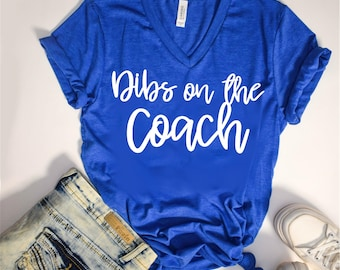 Dibs on the Coach, Coach, Wife, Mom, Coaches Wife, Baseball, Soccer, Basketball