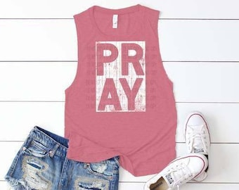 Pray Muscle Shirt or T-shirt