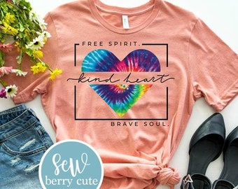 Free Spirit. Kind Heart. Brave Soul. Tie Dye, Graphic Tee