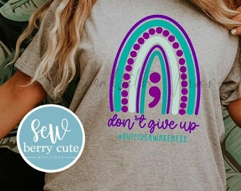 Don't Give Up Rainbow, Suicide Awareness, Mental Health