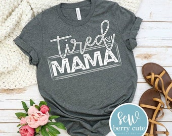 MYSTERY COLOR ** Tired Mama T-shirt, Graphic Tee