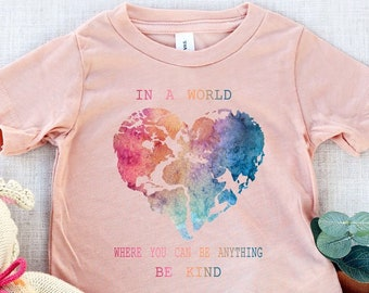 In A World Where you Can Be Anything Be Kind KIDS Shirt