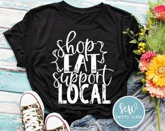 Shop Eat Support Local, Women's T-shirt