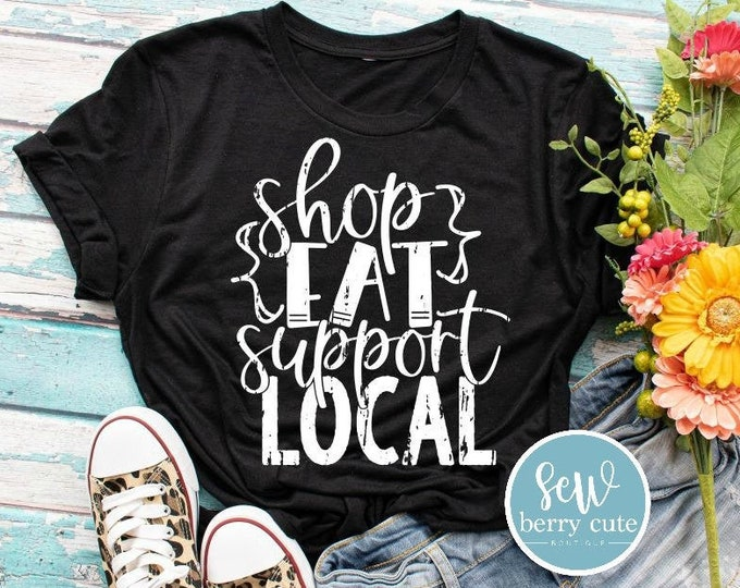Featured listing image: Shop Eat Support Local, Women's T-shirt