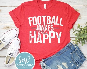 Football Makes Me Happy, Football T-shirt
