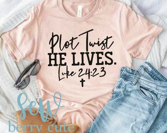 Plot Twist HE LIVES, Christian T-shirt, Graphic T-shirt