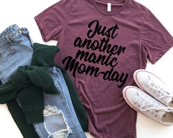 Just Another Manic Mom-Day T-Shirt,Graphic T-Shirt
