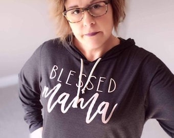 Blessed Mama Hoodie, Mom Shirt, Graphic Tee