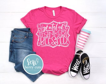 Grateful Thankful Extra Blessed T-shirt, Women's Graphic Tee, Bella Tee