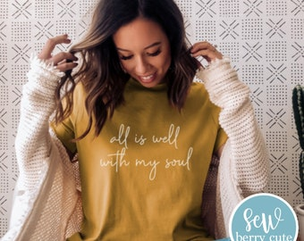 All is Well With My Soul T-shirt