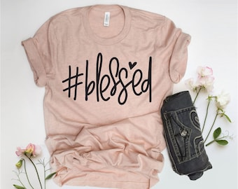 Blessed, Blessed T-shirt, Blessed Mama, Blessed Mom Shirt, Mom Life, Motherhood, Christian Shirt
