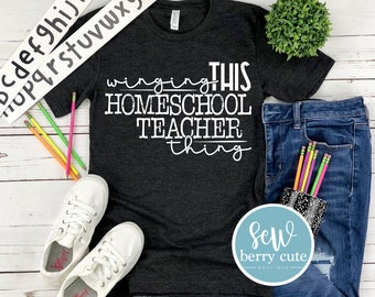 Winging This Home School Teacher Thing, Funny Mom Shirt