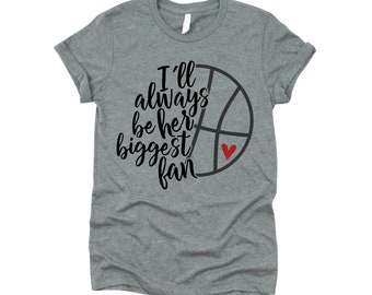 Basketball Mom | Basketball T-shirt | Basketball Grandma | I'll Always Be Her Biggest Fan | Graphic Tee