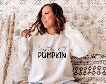 Hey There Pumpkins Sweatshirt