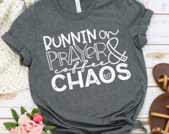 Running on Prayer Coffee and Chaos, Graphic T-Shirt, Funny T-shirt