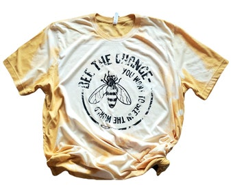 Bee the Change, Bleached UNISEX T-shirt