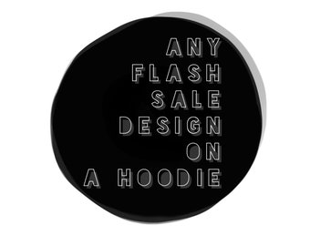 Hoodie with Design of Your Choice