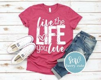 Live the Life You Love, Graphic Tee