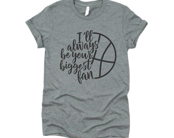 Basketball Mom | Basketball T-shirt | Basketball Grandma | I'll Always Be Your Biggest Fan | Graphic Tee