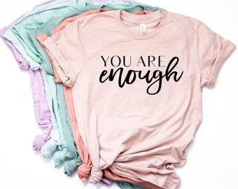 You Are Enough T-shirt, Women's T-shirt