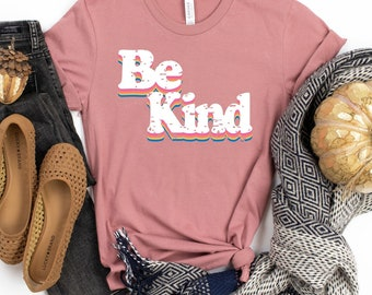 Be Kind T-Shirt, Hoodie, Long Sleeve Tee, Graphic Tee
