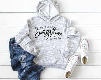It's Fine I'm Fine Everything is Fine Hoodie
