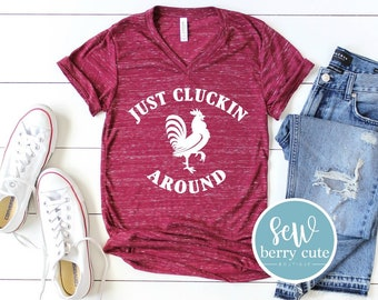 Just Cluckin Around UNISEX Tshirt