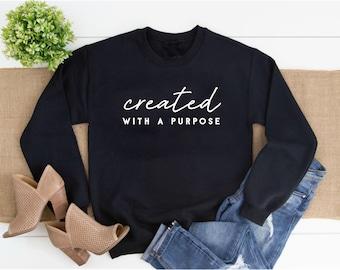 Created with a Purpose Sweatshirt or Hoodie