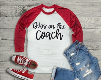 Dibs on the Coach, Baseball Wife Shirt, Baseball Raglan, Baseball Grandma, Baseball Mom T-shirt, Baseball Mom, Baseball Sports Mom, Baseball