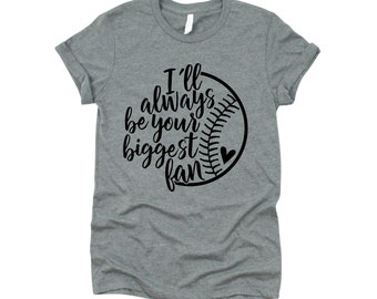 Baseball Mom | Baseball T-shirt | Baseball Grandma | I'll Always Be Your Biggest Fan | Graphic Tee