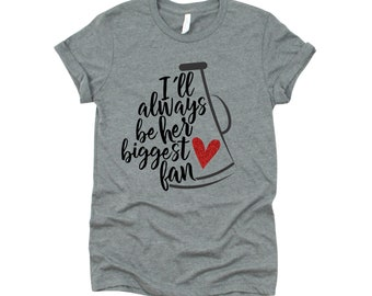 Cheer Mom T-shirt | Cheerleader Mom | Sports Mom | Cheer Life | I'll Always Be Her Biggest Fan