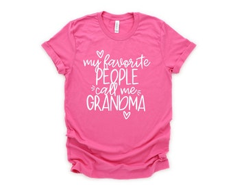 My Favorite People Call Me Grandma Shirt, Mother's Day Gift