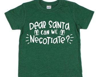 Kids Christmas Shirt, Dear Santa Can We Negotiate