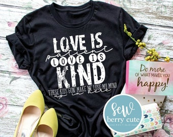 MYSTERY COLOR ** Love Is Patient Love is Kind, Graphic T-Shirt, Funny T-shirt