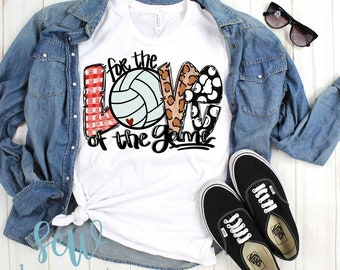 For The Love of The Game, Volleyballl Shirt