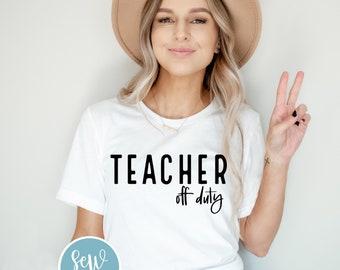 Teacher Off Duty T-Shirt