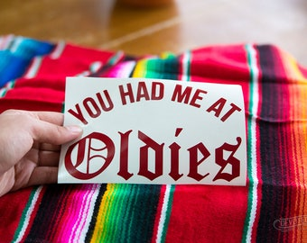 """You Had Me At Oldies - 3.75""""x6"""" Vinyl cut transfer decal, laptop stickers"""