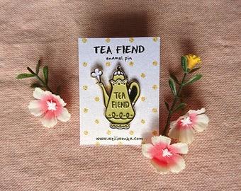 Tea Fiend enamel pin