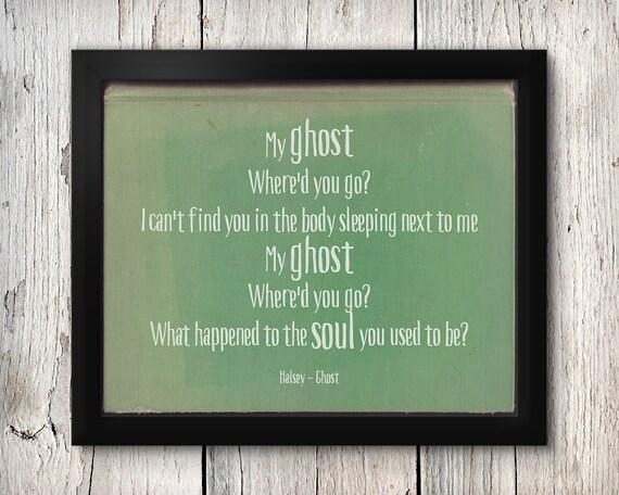Halsey Ghost | Halsey Badlands Print | Song Lyric Print | Halsey Badlands |  Ghost Lyrics | Badlands | Typography Lyric print | Halsey