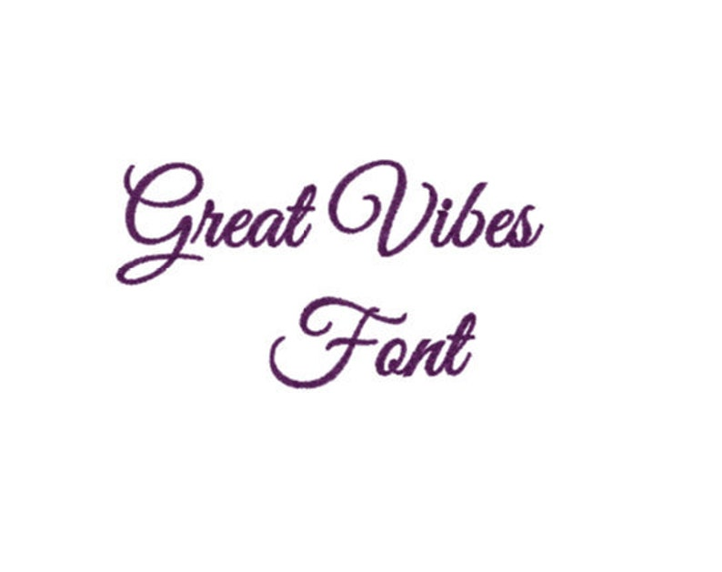 Great Vibes Embroidery Machine Font in Multiple formats (1