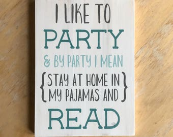 Read Sign - Party in Pajamas and Read Quote - Book Lover Home Decor - Literary Gift -  Bookworm Wall Hanging - Book Humor Art - Love to Read