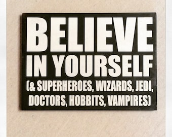 believe in yourself and superheroes wall art, jedi doctor who hobbits vampires sign, geek mashup home decor, repurposed wood fandom art