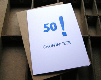 Letterpress greetings card - 50! chuffin' 'eck Yorkshire dialect birthday