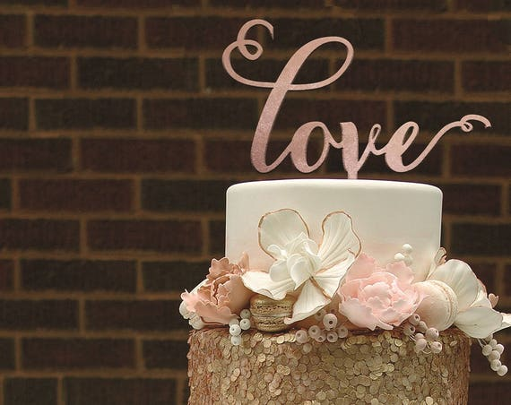 Love Cake Topper, Rose Gold Cake Topper, Gold Cake Topper, Cake Topper For Wedding,  Bridal Shower Cake Topper, Engagement Cake Topper