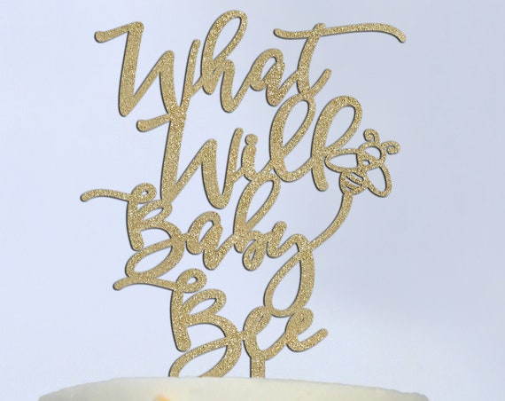 Baby Shower Cake Topper, Baby Announcement Cake Topper, Gender Reveal Cake Topper,  What Will Baby Be Cake Topper, What Will Baby Bee