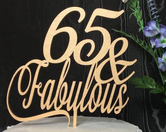 65th Birthday Cake Topper, 65 & Fabulous Cake Topper, Gold Cake Topper, Silver Cake Topper, Rose Gold Cake Topper, Wooden Cake Topper